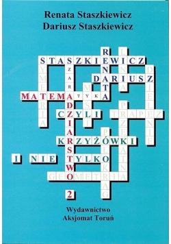 Matemadziarstwo 2 czyli krzyżówki i nie tylko