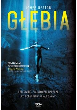 Głębia. Freediving, zbuntowani badacze...