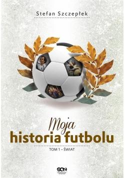 Moja historia futbolu T.1 Świat TW