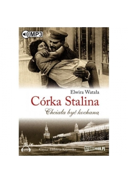 Córka Stalina. Chciała być kochaną audiobook