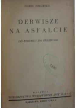 Derwisze na asfalcie, 1939r.