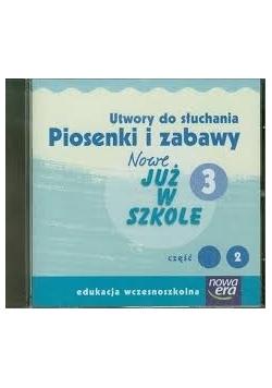 Szkoła na miarę Nowe już w szkole 3 część 2 Utwory do słuchania Piosenki i zabawy.  Płyta CD