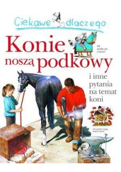 Ciekawe dlaczego - Konie noszą podkowy