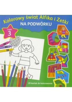 Kolorowy świat Alfika i Zetki cz.3 Na podwórku