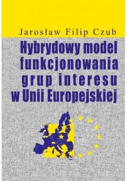 Hybrydowy model funkcjonowania grup interesu w Unii Europejskiej