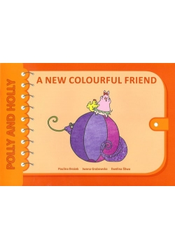 A new colourful friend Polly and Holly