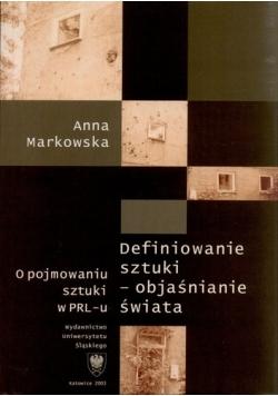 Definiowanie sztuki--objaśnienie świata: o pojmowaniu sztuki w PRL-u