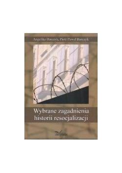 Wybrane zagadnienia historii resocjalizacji