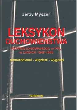 Leksykon duchowieństwa represjonowanego w PRL w latach 1945-1989
