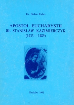 Apostoł Eucharystii Bł. Stanisław Kazimierczyk