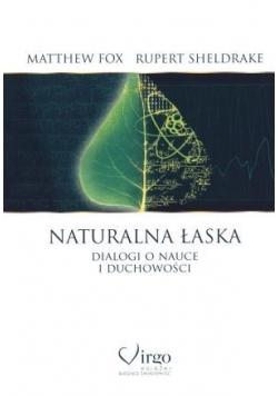 Naturalna łaska. Dialogi o nauce i duchowości