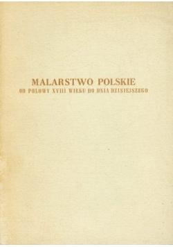 Malarstwo polskie od połowy XVIII wieku do dnia dzisiejszego