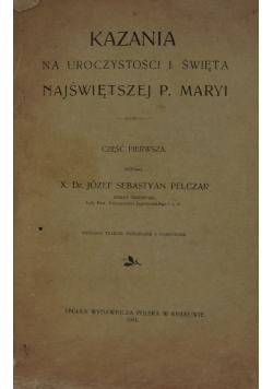 Kazania na uroczystości i święta Najświętszej P. Maryi , 1911 r.