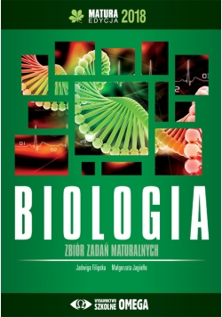 Biologia Matura 2018 Zbiór zadań maturalnych