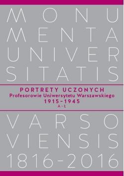 Portrety Uczonych. Profesorowie Uniwersytetu Warszawskiego 1915−1945, A−Ł