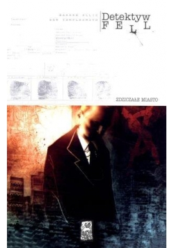 Detektyw Fell. Zdziczałe miasto