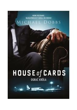House of Cards. Ograć króla