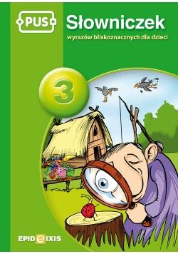 PUS Słowniczek wyrazów bliskoznacznych dla dzieci 3