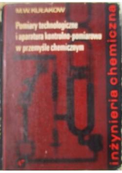 Pomiary technologiczne i aparatura kontrolno-pomiarowa w przemyśle chemicznym