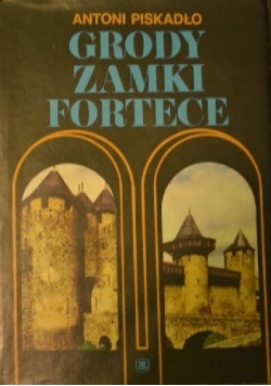 Grody, zamki, fortece (budownictwo i architektura obronna do schyłku średniowiecza)
