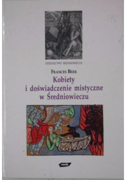 Kobiety i doświadczenie mistyczne w Średniowieczu