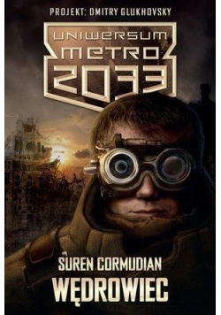 Metro 2033. Uniwersum - Wędrowiec