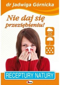 Nie daj się przeziębieniu! Receptury natury 3