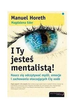 I Ty jesteś mentalistą!: Naucz się odczytywać...