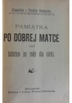 Pamiątka po dobrej matce, ok. 1900r.