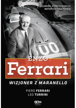 Enzo Ferrari Wizjoner z Maranello