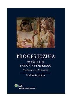 Proces Jezusa w świetle prawa rzymskiego. Studium