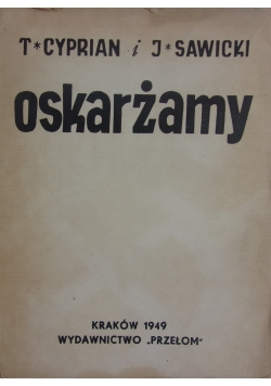 Oskarżamy, 1949 r.