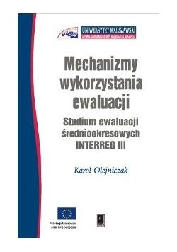 Mechanizmy wykorzystania ewaluacji. Studium ewaluacji średniookresowych INTERREG III