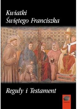 Kwiatki Świętego Franciszka oraz Reguły i Testament