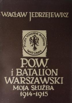 P.O.W. i batalion warszawski moja służba 1914-1915,1939r.