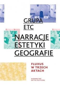 Grupa ETC - Narracje, Estetyki, Geografie