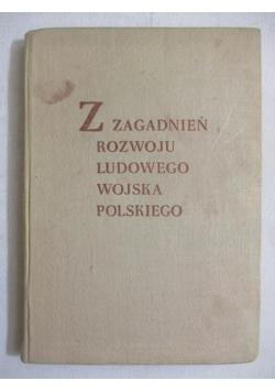 Z zagadnień rozwoju Ludowego Wojska Polskiego