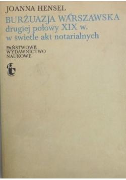 Burżuazja warszawska drugiej połowy XIX w. w świetle akt notarialnych