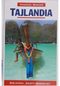 Podróże marzeń. Tajlandia