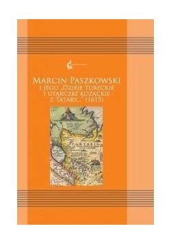 """Marcin Paszkowski i jego """"Dzieje tureckie i..."""""""