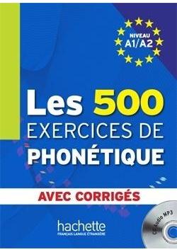 Les 500 Exercices de phontique A1/A2 + CD