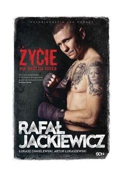 Rafał Jackiewicz Życie na ostrzu noża