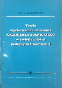 Teoria wychowania i nauczania Kazimierza Sośnickiego w świetle założeń pedagogiki filozoficznej