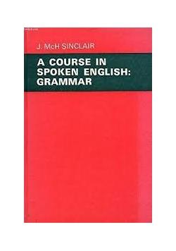 A course in spoken english: grammar