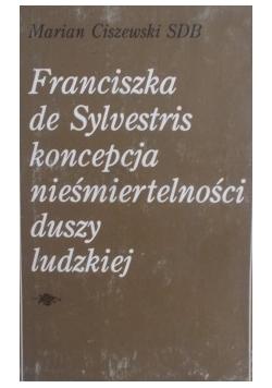 Franciszka de Sylvestris koncepcja nieśmiertelności duszy ludzkiej