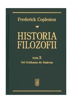 Historia filozofii T3 Od Ockhama do Suareza
