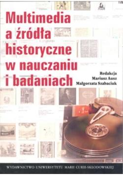 Multimedia a źródła historyczne w nauczaniu i badaniach