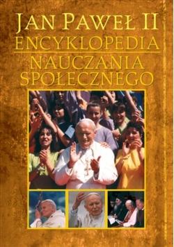 Jan Paweł II Encyklopedia Nauczania Społecznego