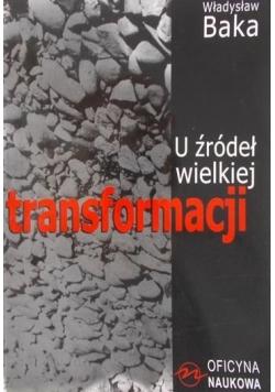 U źródeł wielkiej transformacji