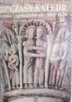 Czasy katedr. Sztuka i społeczeństwo 980-1420